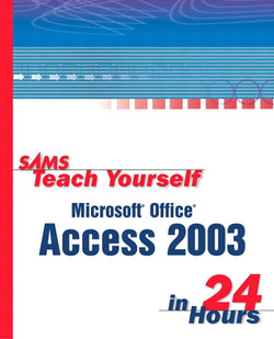 Sams Teach Yourself Microsoft® Office Access 2003 in 24 Hours