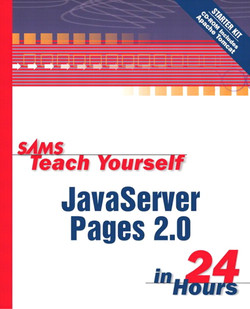 Sams Teach Yourself JavaServer Pages™ 2.0 with Apache Tomcat in 24 Hours