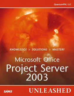 Microsoft® Office Project Server 2003 Unleashed