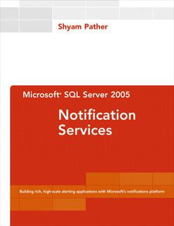 Microsoft SQL Server 2005 Notification Services