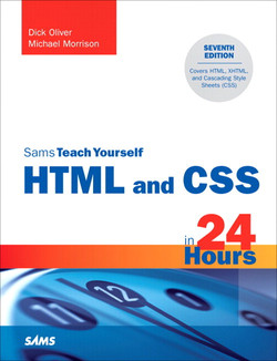 Sams Teach Yourself HTML and CSS in 24 Hours, Seventh Edition