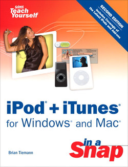 iPod® + iTunes® for Windows® and Mac® in a Snap, Second Edition