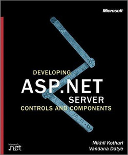 Developing Microsoft® ASP.NET Server Controls and Components