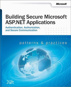 Building Secure Microsoft® ASP.NET Applications