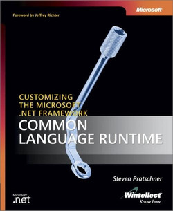 Customizing the Microsoft® .NET Framework Common Language Runtime