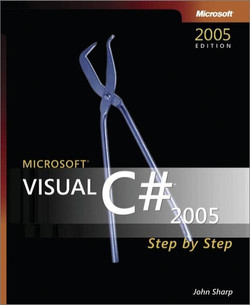 Microsoft® Visual C#® 2005 Step by Step