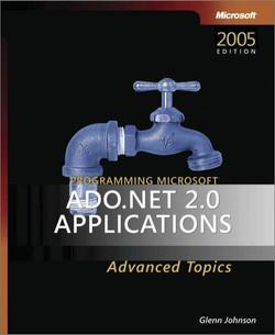 Programming Microsoft® ADO.NET 2.0 Applications: Advanced Topics