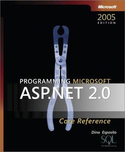 Programming Microsoft® ASP.NET 2.0 Core Reference, 2nd Edition