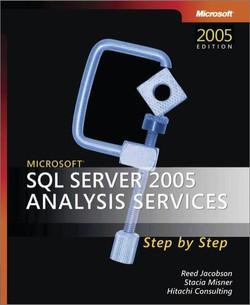 Microsoft® SQL Server™ 2005 Analysis Services Step by Step