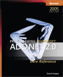 Programming Microsoft® ADO.NET 2.0 Core Reference, 2nd Edition