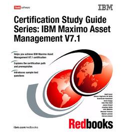 Certification Study Guide Series: IBM Maximo Asset Management V7.1