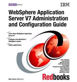 WebSphere Application Server V7 Administration and Configuration Guide