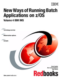 New Ways of Running Batch Applications on z/OS: Volume 4 IBM IMS