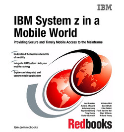 IBM System z in a Mobile World: Providing Secure and Timely Mobile Access to the Mainframe