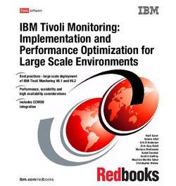 IBM Tivoli Monitoring: Implementation and Performance Optimization for Large Scale Environments