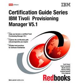 Certification Guide Series: IBM Tivoli Provisioning Manager V5.1