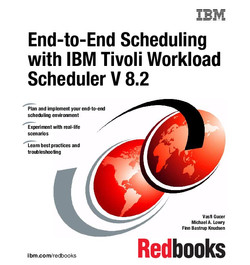 End-to-End Scheduling with IBM Tivoli Workload Scheduler Version 8.2