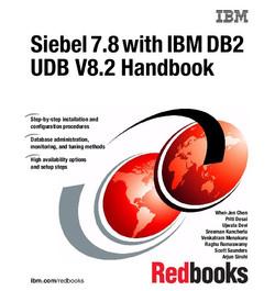 Siebel 7.8 with IBM DB2 UDB V8.2 Handbook