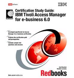 Certification Study Guide: IBM Tivoli Access Manager for e-business 6.0