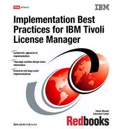 Implementation Best Practices for IBM Tivoli License Manager