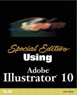 Special Edition Using Adobe® Illustrator® 10