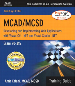 MCAD/MCSD Training Guide (70-315): Developing and Implementing Web Applications with Visual C# and Visual Studio .NET