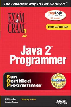 Java 2™ Programmer Exam Cram™ 2 (Exam CX-310-035)