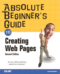Absolute Beginner's Guide to Creating Web Pages, Second Edition