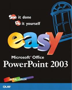 Easy Microsoft® Office® PowerPoint® 2003