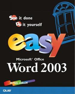 Easy Microsoft® Office Word 2003
