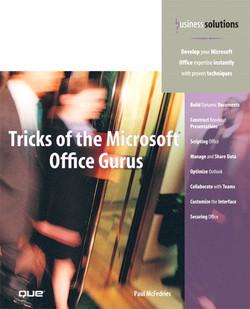 Tricks of the Microsoft® Office Gurus