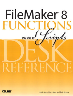 FileMaker® 8 Functions and Scripts Desk Reference