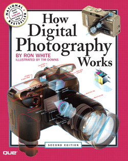 How Digital Photography Works, Second Edition