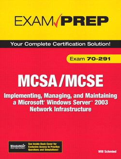MCSA/MCSE 70-291: Implementing, Managing, and Maintaining a Microsoft Windows Server 2003 Network Infrastructure