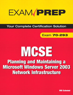 MCSE 70-293 Exam Prep: Planning and Maintaining a Microsoft Windows Server 2003 Network Infrastructure, 2/e