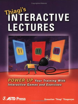 Thiagi's—Interactive Lectures—Power up Your Training With Interactive Games and Exercises