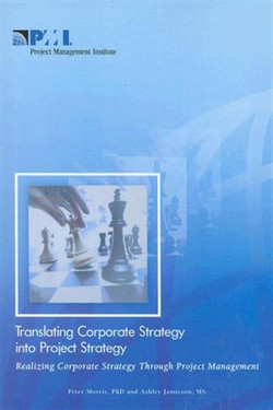 Translating Corporate Strategy into Project Strategy: Realizing Corporate Strategy Through Project Management