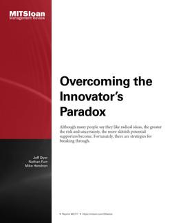 Overcoming the Innovator's Paradox