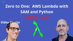 Zero to One: AWS Lambda with SAM and Python in One Hour