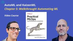 AutoML and KaizenML - Chapter 5 Walkthrough Practical MLOps