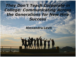 """Alexandra Levit Seminar on """"They Don't Teach Corporate in College"""""""