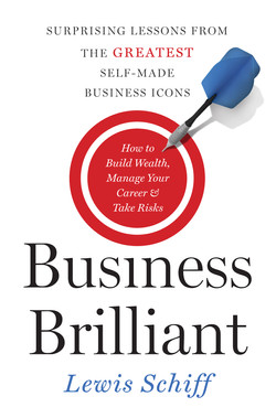 Business Brilliant - Surprising Lessons from the Greatest Self-Made Business Icons