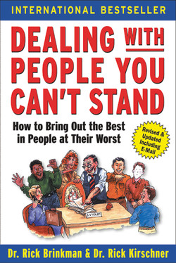 Dealing with People You Can't Stand: How to Bring Out the Best in People at Their Worst, 2nd Edition