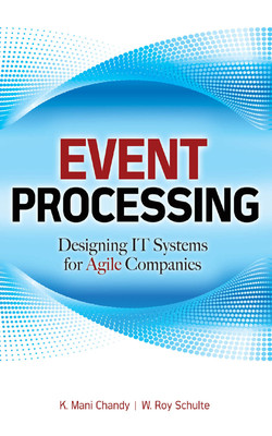 Event Processing: Designing IT Systems for Agile Companies