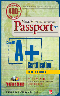 Mike Meyers' CompTIA A+ Certification Passport, Fourth Edition (Exams 220-701 & 220-702), 4th Edition
