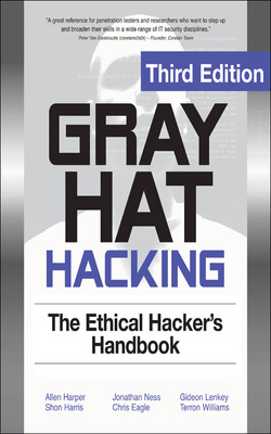 Gray Hat Hacking The Ethical Hackers Handbook, 3rd Edition, 3rd Edition