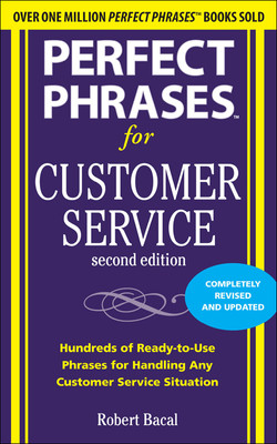 Perfect Phrases for Customer Service, Second Edition, 2nd Edition