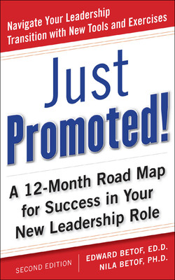 Just Promoted! A 12-Month Road Map for Success in Your New Leadership Role, Second Edition, 2nd Edition