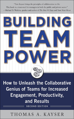 Building Team Power: How to Unleash the Collaborative Genius of Teams for Increased Engagement, Productivity, and Results, 2nd Edition