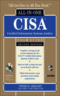 CISA Certified Information Systems Auditor All-in-One Exam Guide, 2nd Edition, 2nd Edition